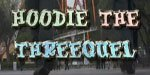 Hoodie The Threequel - Teaser